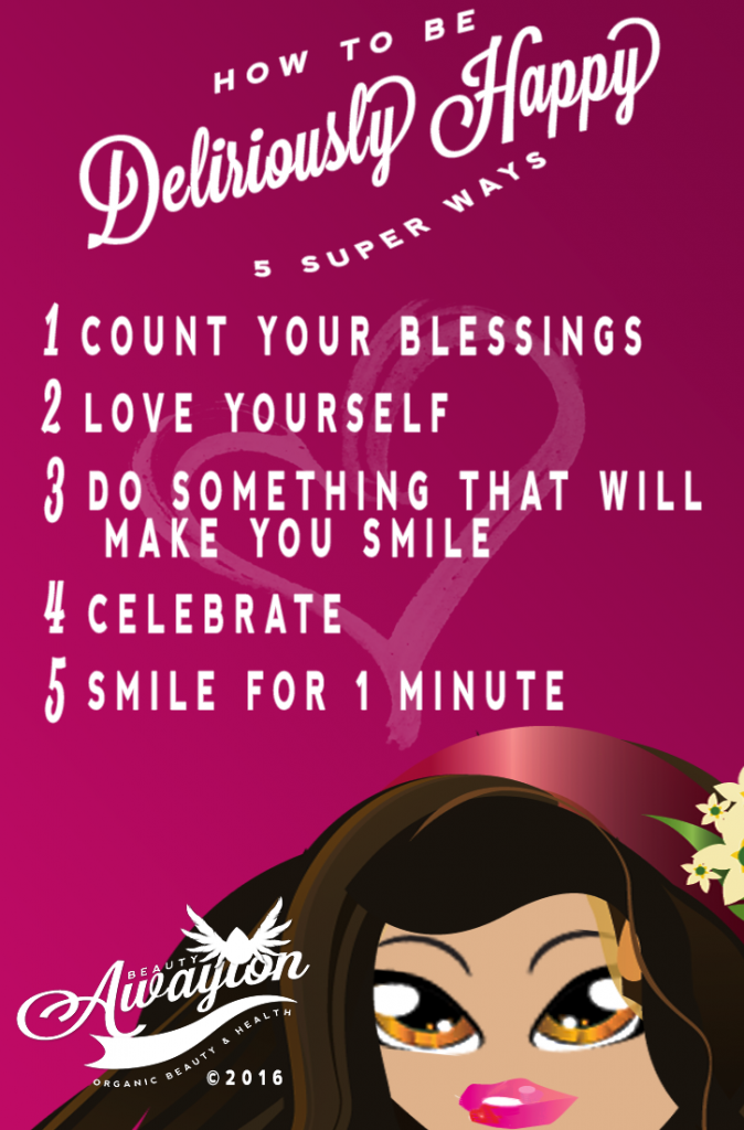 How to be Deliriously Happy 5 Super Ways by Awayion Beauty