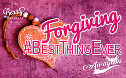 New 3 Reasons Why Forgiving is the Best Thing Ever by Awayion Beauty