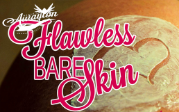 Ways to Outstanding Flawless Bare Skin by Awayion Beauty