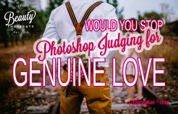Would You Stop Photoshop Judging for Genuine Love by Awayion Beauty