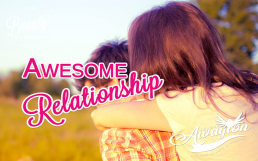 New Awesome Relationship by Awayion Beauty