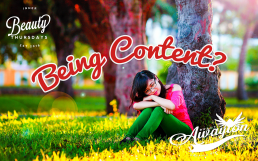3 Powerful Ways To Be Content When You Don't Feel Like It by Awayion Beauty