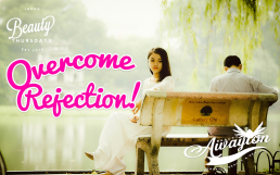 What Really Are The Best Ways To Overcome Rejection by Awayion Beauty