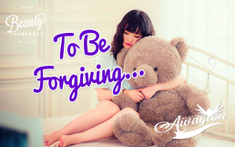 5 Reasons To Be Forgiving When You Don't Feel You Should by Awayion Beauty