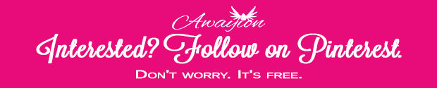 Follow Awayion on Pintrest by Awayion