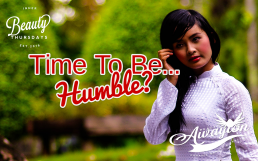 When Is The Best Time To Be Humble by Awayion Beauty
