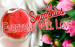 Create Delicious Smoothies Everyone Will Love by Awayion Beauty