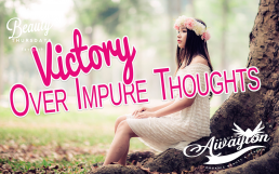 Victory Over Impure Thoughts by Awayion Beauty