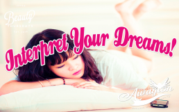 Want to Interpret Your Dreams 5 Easy Ways to do it Right by Awayion Beauty