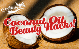 3 Absolutely Remarkable Coconut Oil Beauty Hacks You Need to Know by Awayion Beauty