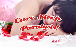 Cure Sleep Paralysis Now, Focus On These 3 Super Easy Ways by Awayion Beauty