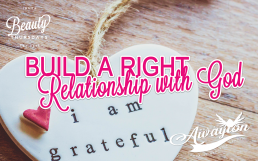 How to Build a Right Relationship with God 3 Winning Tips by Awayion Beauty